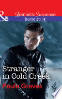 Stranger In Cold Creek  Mills   Boon Intrigue   The Gates  Most Wanted  Book 3