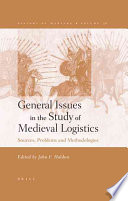 General Issues in the Study of Medieval Logistics
