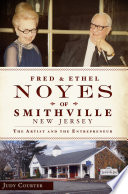 Fred and Ethel Noyes of Smithville  New Jersey