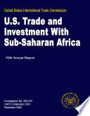 U.S. Trade and Investment with Sub-Saharan Africa, 5th Report, Inv. 332-415