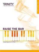 Raise the Bar Piano Book 1 (Initial Grade 2)