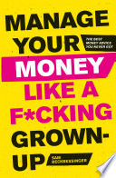 Manage Your Money Like a F cking Grown Up