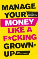 Manage Your Money Like a F*cking Grown-Up Pdf/ePub eBook