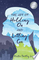 The Art of Holding on and Letting Go