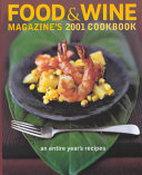 Food   Wine Magazine s 2001 Cookbook Book PDF
