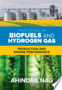 Principles of Biofuels and Hydrogen Gas  Production and Engine Performance Book