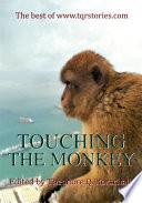 Touching the Monkey