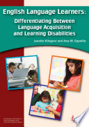 English Language Learners:  : Differentiating Between Language Acquisition and Learning Disabilities