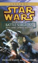 Battle Surgeons  Star Wars Legends  Medstar  Book I