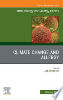 Climate Change and Allergy  An Issue of Immunology and Allergy Clinics of North America  E Book