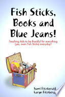 Fish Sticks Books And Blue Jeans Teaching Kids To Be Thankful For Everything Yes Even Fish Sticks Everyday  Book PDF