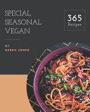 365 Special Seasonal Vegan Recipes