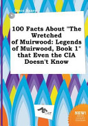 100 Facts about the Wretched of Muirwood