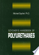Szycher's Handbook of Polyurethanes, First Edition