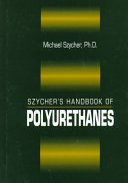 Szycher s Handbook of Polyurethanes  First Edition
