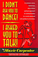 I Didn t Ask You to Dance  I Asked You to Talk