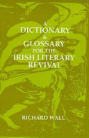 A Dictionary and Glossary for the Irish Literary Revival