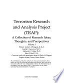 Terrorism Research & Analysis Project (TRAP): A Collection of Thoughts, Ideas & Perspectives, Volume I, *
