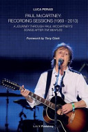 Paul McCartney  Recording Sessions  1969 2013   A Journey Through Paul McCartney s Songs After The Beatles