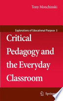 """Critical Pedagogy and the Everyday Classroom"" by Tony Monchinski"