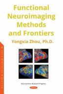 Functional Neuroimaging Methods and Frontiers