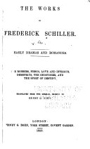 The Works of Frederick Schiller  The robber Fiesco  Love and intrigue  Demetrius The Ghost seer  The sport of destiny