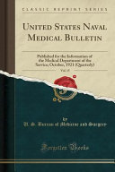United States Naval Medical Bulletin Vol 15 Published For The Information Of The Medical Department Of The Service October 1921 Quarterly Clas