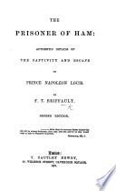 The Prisoner of Ham: authentic details of the captivity and escape of Prince Napoleon Louis Pdf/ePub eBook