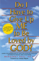 Do I Have To Give Up Me To Be Loved By God