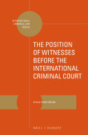 The Position of Witnesses before the International Criminal Court