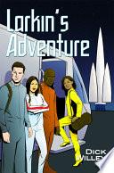 Larkin S Adventure