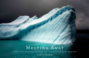 Melting away : images of the Arctic and Antarctic / Camille Seaman.