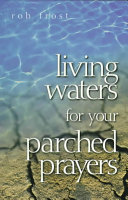 Living Waters for Your Parched Prayers
