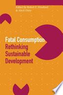 Fatal Consumption