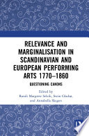 Relevance and Marginalisation in Scandinavian and European Performing Arts 1770   1860