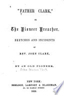 Father Clark, Or, The Pioneer Preacher