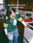 Recipes for your next  Big Game  Party