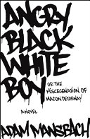 Angry Black White Boy  Or  The Miscegenation of Mason Detornay