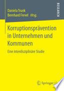 Korruptionsprävention in Unternehmen und Kommunen  : Eine interdisziplinäre Studie