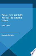 Working Time  Knowledge Work and Post Industrial Society