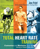 """Total Heart Rate Training: Customize and Maximize Your Workout Using a Heart Rate Monitor"" by Joe Friel"