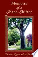 Memoirs of a Shape Shifter Book