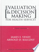 Evaluation & Decision Making for Health Services