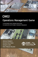 OMG! - Operations Management Game: A Customizable Serious Simulation Board Game for Learning the Core Principles of Operations Management