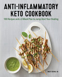 Anti Inflammatory Keto Cookbook  101 Recipes and a 2 Week Plan to Jumpstart Your Healing