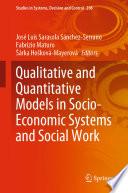 Qualitative and Quantitative Models in Socio Economic Systems and Social Work