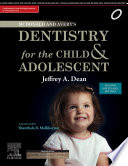 """McDonald and Avery's Dentistry for the Child and AdolescentE Book: Second South Asia Edition"" by BM Shanthala"