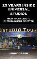 25 Years Inside Universal Studios: From Tour Guide to ...
