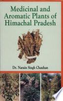 """Medicinal and Aromatic Plants of Himachal Pradesh"" by Narain Singh Chauhan"