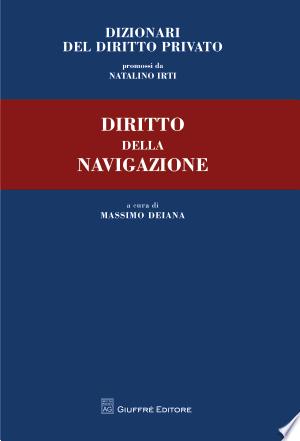 Download Diritto della navigazione Free Books - Dlebooks.net
